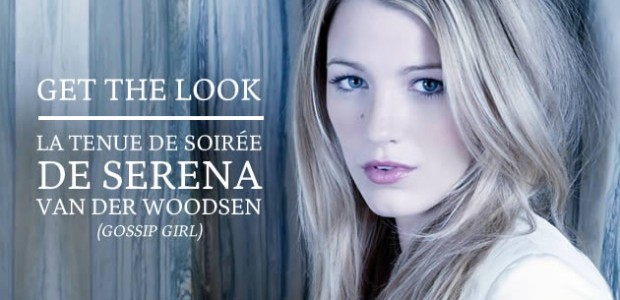 Get The Look : la tenue de soirée de Serena Van Der Woodsen (Gossip Girl)