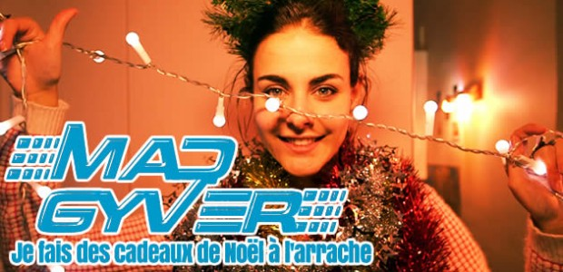Mad Gyver – Je fais des cadeaux de Noël à l'arrache