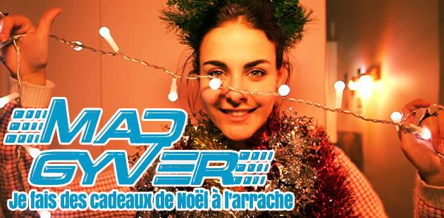 Mad Gyver — Je fais des cadeaux de Noël à l'arrache