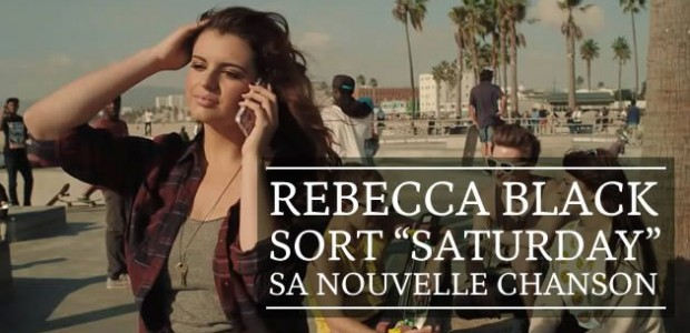 Rebecca Black sort « Saturday », sa nouvelle chanson