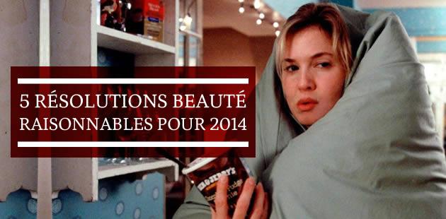 5 résolutions beauté raisonnables pour 2014 !