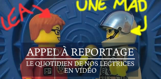 Appel à reportage : le quotidien de nos lectrices en vidéo