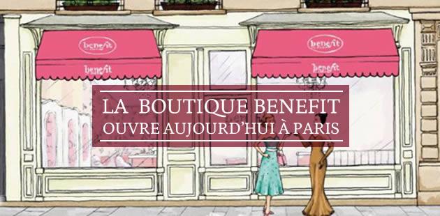 La boutique Benefit ouvre aujourd'hui à Paris !