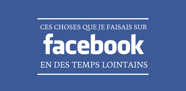 big-choses-facebook-temps-lointains