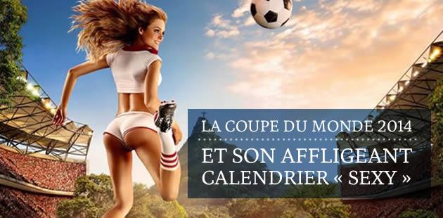 La Coupe du Monde 2014 et son affligeant calendrier « sexy »