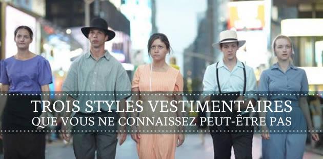 Trois styles vestimentaires que vous ne connaissez peut-être pas