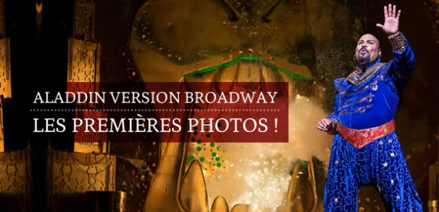 Aladdin version Broadway : les premières photos !