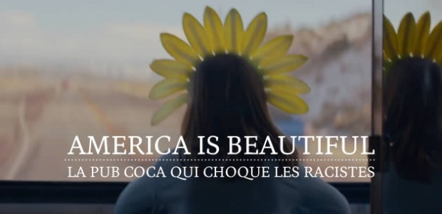 America is Beautiful, la pub Coca qui choque les racistes
