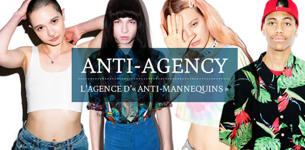 Anti-Agency, l'agence d'« anti-mannequins »