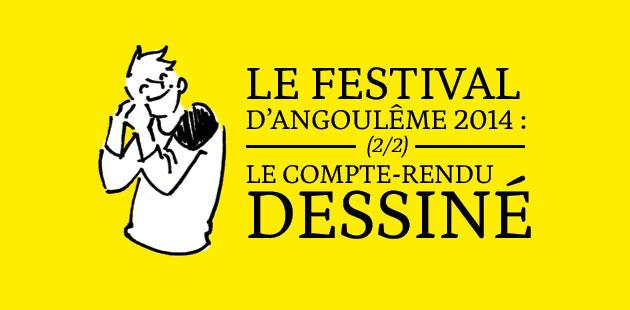 Le Festival d'Angoulême 2014 : le compte-rendu dessiné 2/2