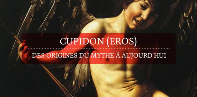 Cupidon (Eros) : des origines du mythe à aujourd'hui
