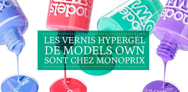 Les vernis Hypergel de Models Own sont chez Monoprix