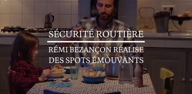 Sécurité Routière : Rémi Bezançon réalise des spots émouvants