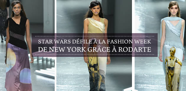 Star Wars défile à la Fashion Week de New York grâce à Rodarte