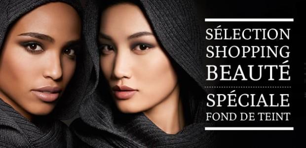 Sélection shopping beauté — Spéciale fond de teint !