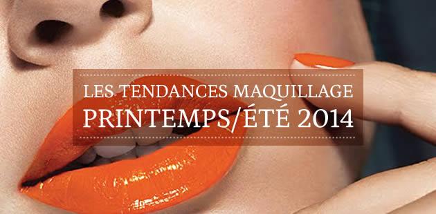 Les tendances maquillage printemps/été 2014