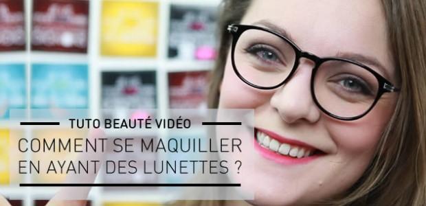 Comment se maquiller en ayant des lunettes ? — Tuto Beauté Vidéo