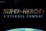 Lien permanent vers Super-héros : l'éternel combat, un chouette documentaire ARTE