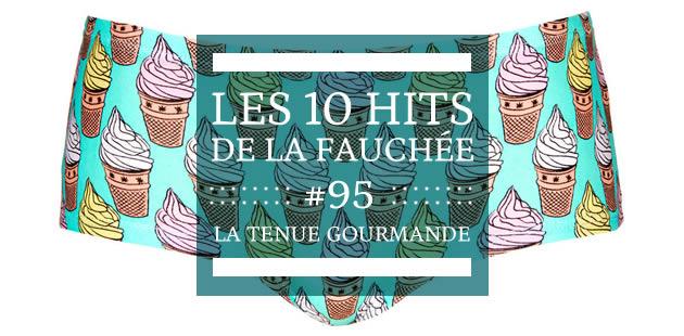 Les 10 Hits de la Fauchée #95 — La tenue gourmande