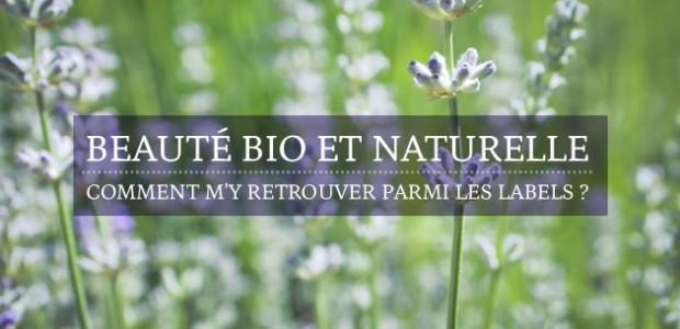 Beauté bio et naturelle : comment m'y retrouver parmi les labels ?