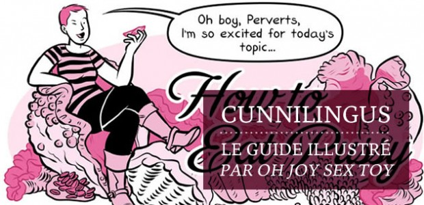 Cunnilingus : le guide illustré, par Oh Joy Sex Toy
