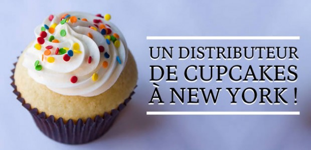 Un distributeur de cupcakes à New York !