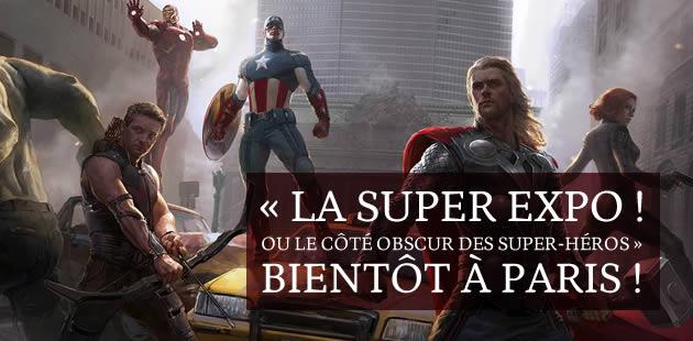 «La super expo ! Ou le côté obscur des super-héros », bientôt à Paris !