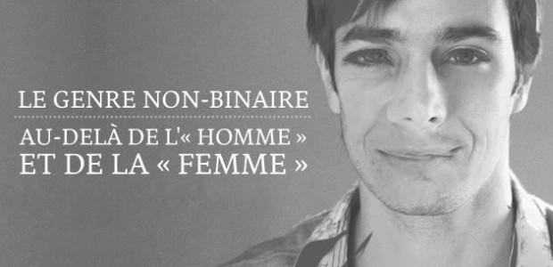 Le genre non-binaire, au-delà de l'« homme » et de la « femme »