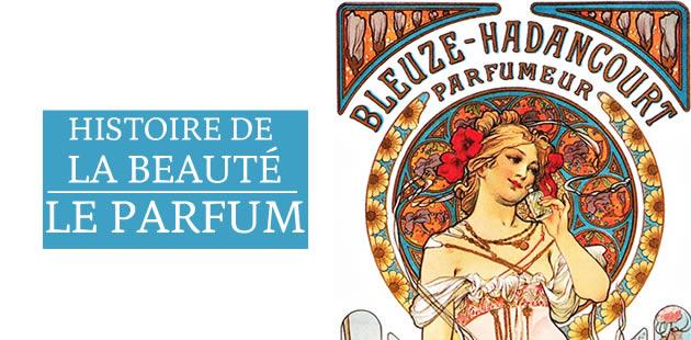 Histoire de la beauté — Le parfum