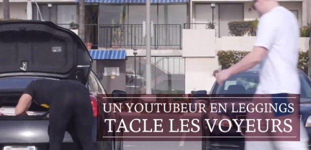 Un YouTubeur en leggings tacle les voyeurs