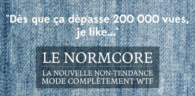 Le normcore, la nouvelle non-tendance mode complètement WTF