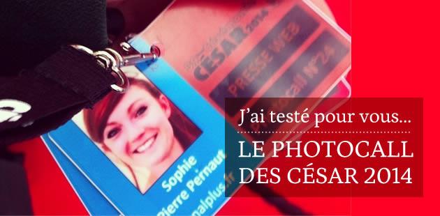 J'ai testé pour vous : le photocall des César 2014