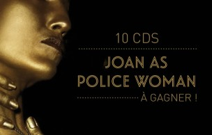 Lien permanent vers 10 albums de Joan As Police Woman à gagner !