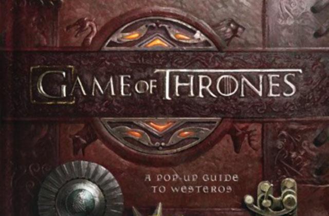 Un livre pop-up Game of Thrones !