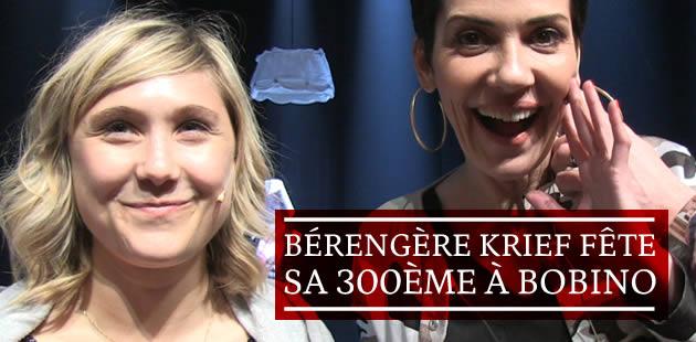 Bérengère Krief fête sa 300ème à Bobino