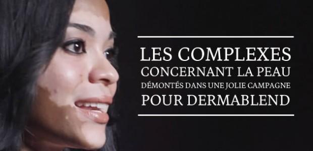 Les complexes concernant la peau démontés dans une jolie campagne Dermablend