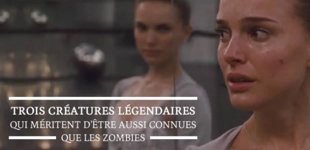 Trois créatures légendaires qui méritent d'être aussi connues que les zombies