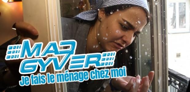 Mad Gyver — Je fais le ménage chez moi
