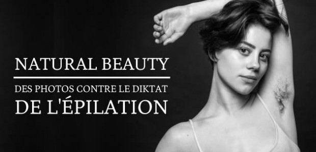 Natural Beauty, des photos contre le diktat de l'épilation