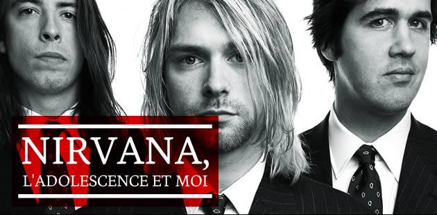 Nirvana, l'adolescence et moi