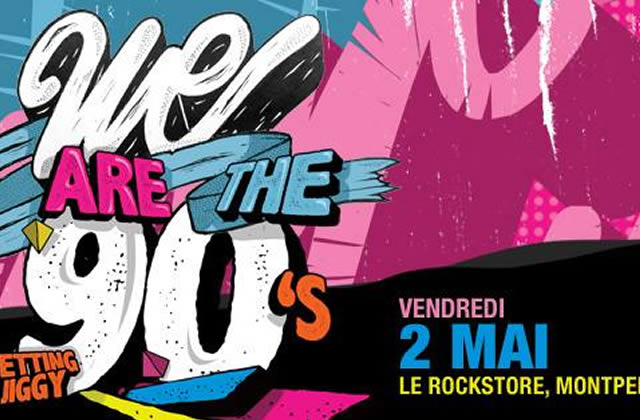5×2 places à gagner pour la We Are The 90's du 2 mai à Montpellier !