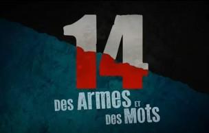 Lien permanent vers «14, des armes et des mots », un docu-fiction sensationnel