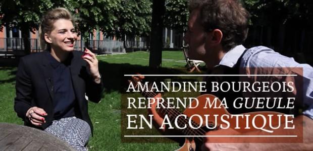 Amandine Bourgeois reprend « Ma gueule » en acoustique