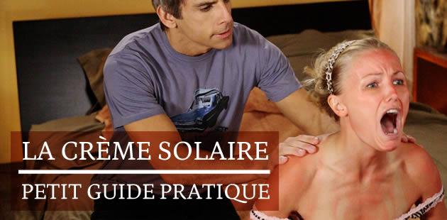 La crème solaire : petit guide pratique