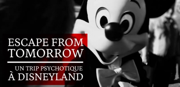 Escape From Tomorrow, un trip psychotique à Disneyland