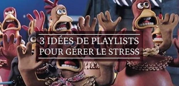 3 idées de playlists pour gérer le stress