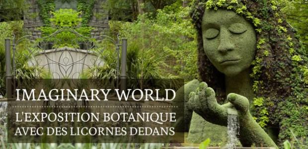 Imaginary World, l'exposition botanique avec des licornes dedans