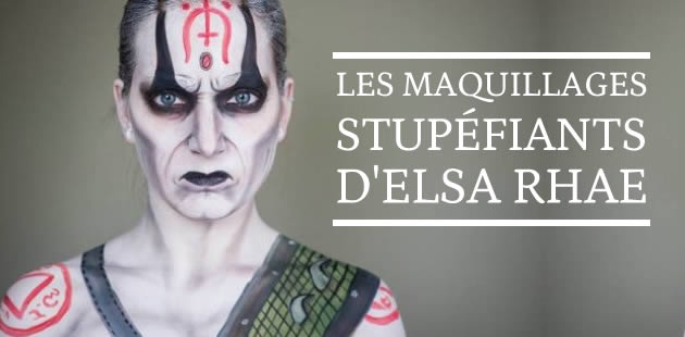 Les maquillages stupéfiants d'Elsa Rhae