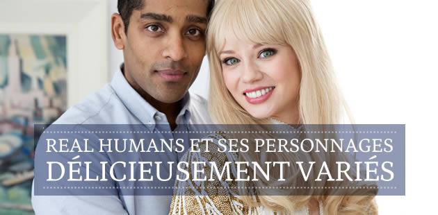 Real Humans et ses personnages délicieusement variés