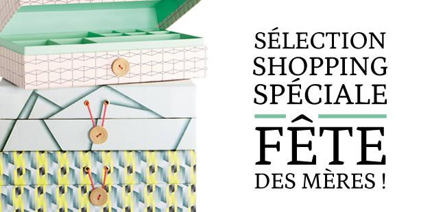 Sélection shopping — Spéciale fête des mères !